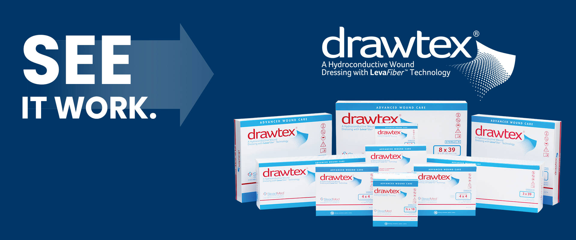 SEE IT WORK. drawtex. A Hydroconductive Wound Dressing with LevaFiber Technology.